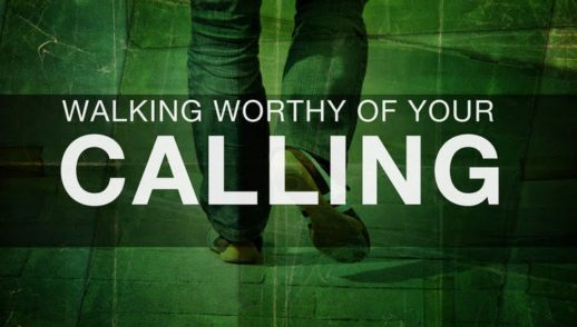 Walking Worthy of Your Calling.