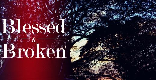 Blessed & Broken...In Master's Hands