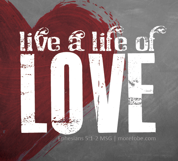 Living the Life of Love - Part 2