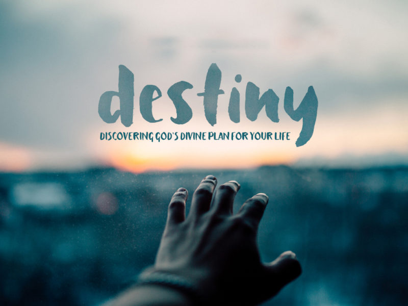 Allowing God to bring about your Destiny