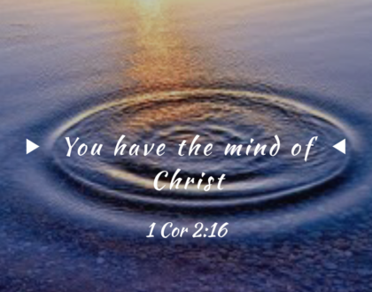 You Have The Mind of Christ