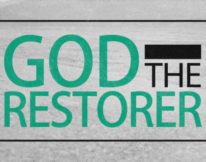 God is the Restorer of my Life