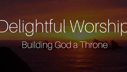 Building A Throne for God with Praise.