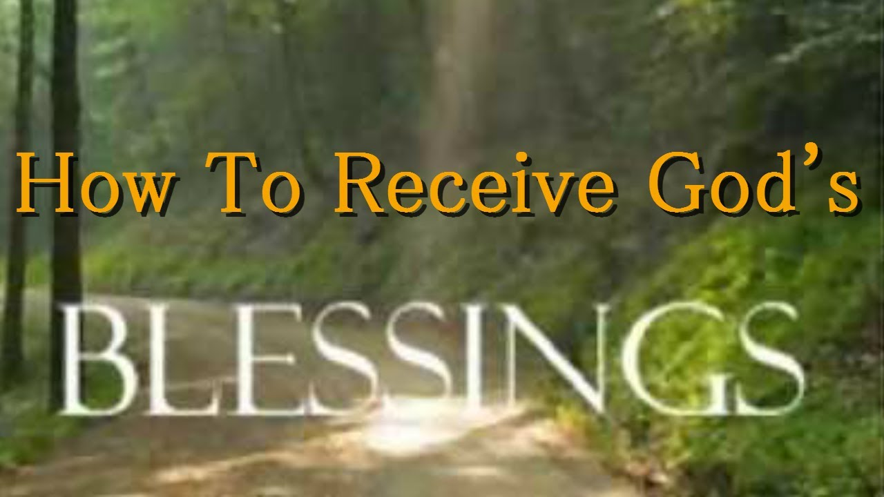 Receiving the Blessings that are Already Yours