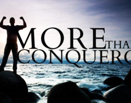 You Are More Than A Conqueror!