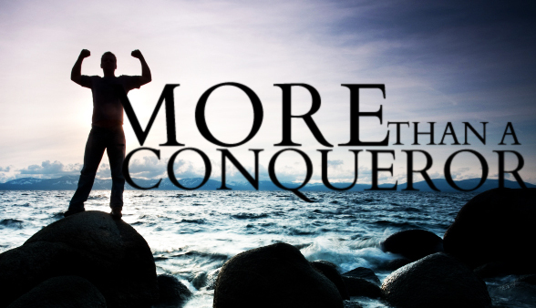 You Are More Than A Conqueror!