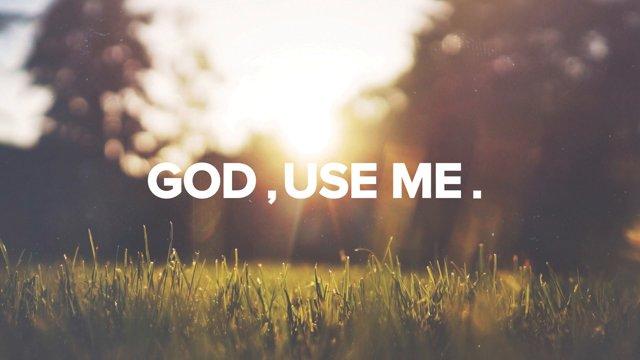 God Wants to Use Me