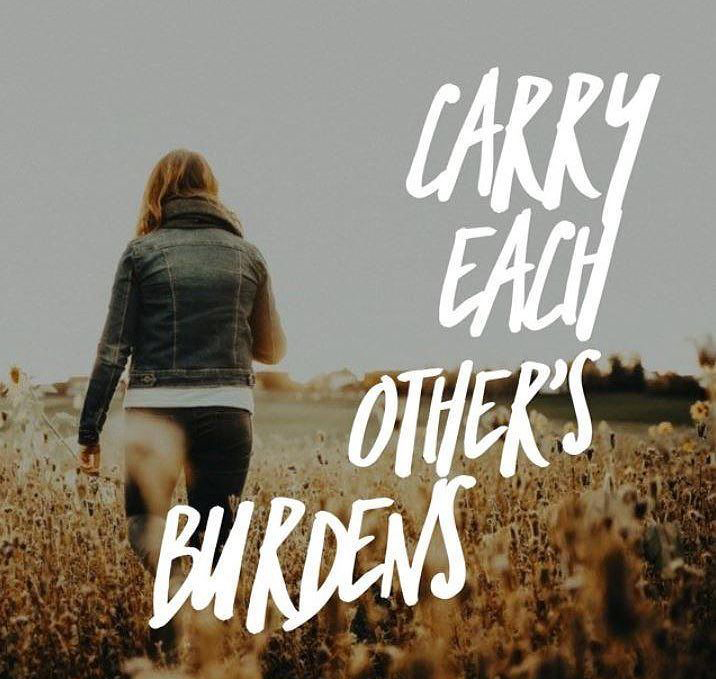 Carrying Each Other's Burdens To Jesus.
