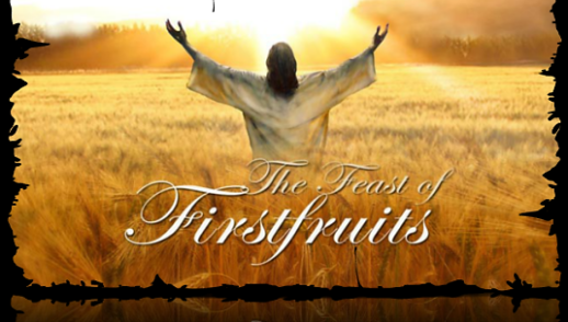 The Resurrection of Jesus our Firstfruits