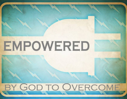 Empowered by God to Overcome.