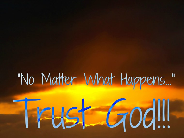 Keep On Trusting God No Matter What