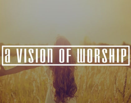A Vision Of Worship