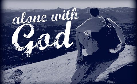 Getting Alone With God Is The Way To Victory