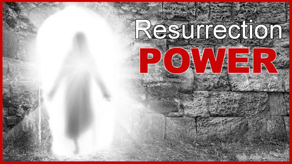 We Have Resurrection Power